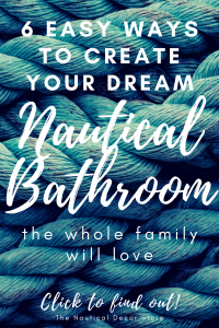 6 Ways To Create The Nautical Bathroom Of Your Dreams